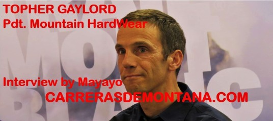 Tpoher Gaylord. President Mountain Hardwear. Interview by Mayayo for Carrerasdemontana.com (2)